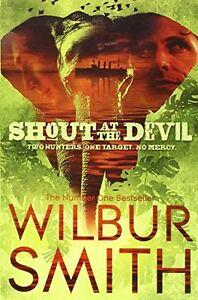 Wilbur-Smith-Shout-At-The-Devil-Tout-Neuf-B-Format-Livraison-Gratuite-Ru