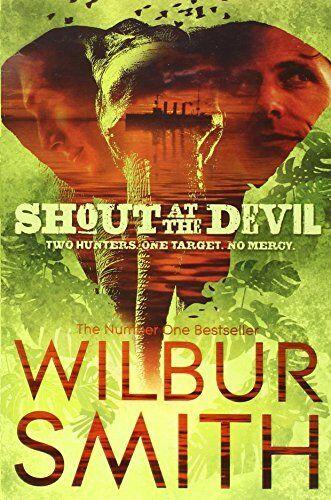 1 of 1 - WILBUR SMITH______ SHOUT AT THE DEVIL ______ BRAND NEW B FORMAT __ FREEPOST UK