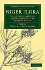Niger Flora: Or, an Enumeration of the Plants of Western Tropical Africa by Cambridge Library Collection (Paperback, 2011)