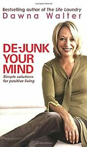 De-junk-Your-Mind-Simple-Solutions-for-Positive-Living-Walter-Dawna-Used-Go