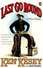 Last Go round by K. Kesey, K. Babbs (Paperback, 1995)