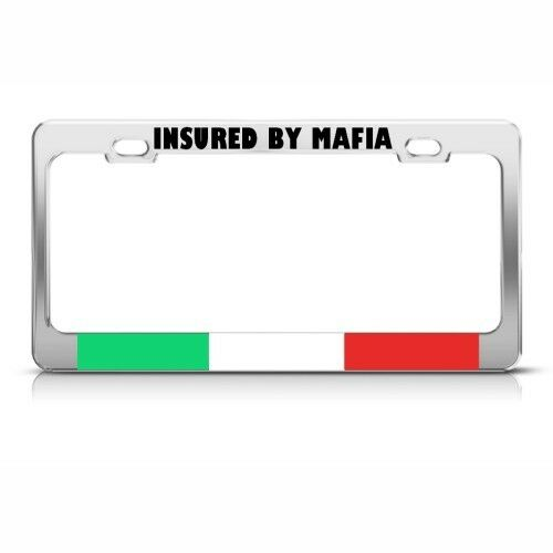 ITALIAN ITALY FLAG INSURED BY MAFIA HUMOR FUNNY Metal License Plate Frame