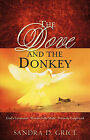 The Dove and the Donkey by Sandra D Grice (Paperback / softback, 2006)