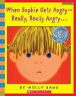 When Sophie Gets Angry-really Really Angry by Molly Bang 9780439598453