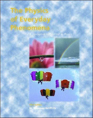Physics of Everyday Phenomena by W. Thomas Griffith