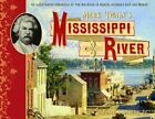 Mark Twain's Mississippi River: An Illustrated Chronicle of the Big River in Samuel Clemens's Life and Works by Peter Schilling (Hardback, 2014)