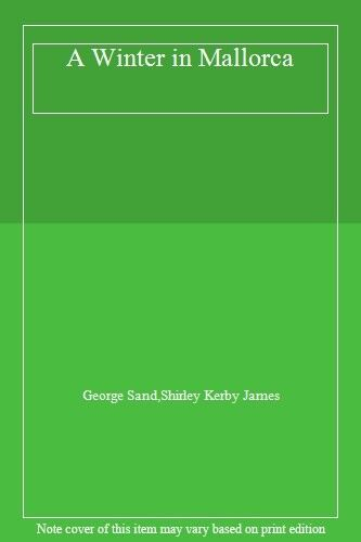 A Winter in Mallorca By George Sand,Shirley Kerby James