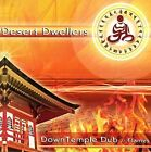 DownTemple Dub: Flames by Desert Dwellers (CD, 2006, Black Swan Sounds)