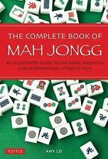 The Complete Book of Mah Jong : An Illustrated Guide to the American and...