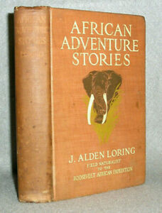 Antique-Book-Teddy-Roosevelt-African-Expedition-Naturalist-Loring-1st-Ed-1914