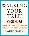 Walking Your Talk: Changing Your Life Through the Magic of Body Language by Lavinia Plonka (Paperback, 2007)