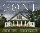 Gone: A Heartbreaking Story of the Civil War: A Photographic Plea for Preservation by Shelby Foote (Hardback, 2011)