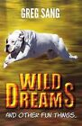 Wild Dreams: And Other Fun Things... by Greg Sang (Paperback / softback, 2013)