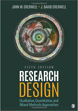 Research Design : Qualitative, Quantitative, and Mixed Methods Approaches by John W. Creswell and J. David Creswell (2018, Paperback)