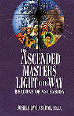 Ascended Masters Light the Way: Beacons of Ascension by Joshua David Stone...