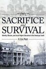 Sacrifice and Survival: Identity, Mission, and Jesuit Higher Education in the American South by R. Eric Platt (Hardback, 2014)