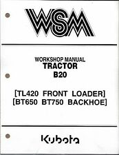 Kubota B20, TL420, BT650, BT750 Tractor Loader Backhoe Workshop Service Manual