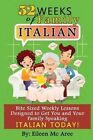52 Weeks of Family Italian: Bite Sized Weekly Lessons Designed to Get You and Your Family Speaking Italian Today! by Eileen MC Aree (Paperback / softback, 2013)
