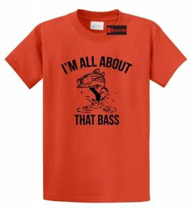 Funny Fishing T-shirt All About That Bass