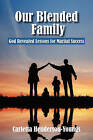 Our Blended Family: God Revealed Lessons for Marital Success by Mrs Carletta Henderson-Youngs (Paperback / softback, 2011)