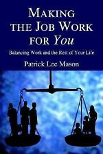 Making the Job Work for You: Balancing Work and the Rest of Your Life