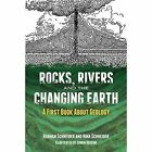 Rocks, Rivers and the Changing Earth: A First Book About Geology by Herman Schneider (Paperback, 2014)