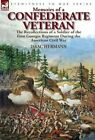 Memoirs of a Confederate Veteran: The Recollections of a Soldier of the First Georgia Regiment During the American Civil War by Isaac Hermann (Hardback, 2013)