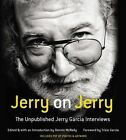 Jerry on Jerry: The Unpublished Jerry Garcia Interviews by Dennis McNally (CD-Audio, 2015)