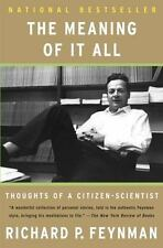 The Meaning of It All : Thoughts of A Citizen-Scientist by Richard Phillips Fey…
