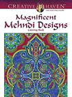 Creative Haven Magnificent Mehndi Designs Coloring Book von Marty Noble (2015, Taschenbuch)