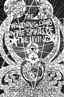 The Wakening Dead in The Spirits of The Living 9781449018023 Paperback 2009