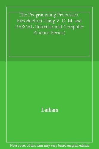 The Programming Processes: Introduction Using V. D. M. and PASCAL (Internation,