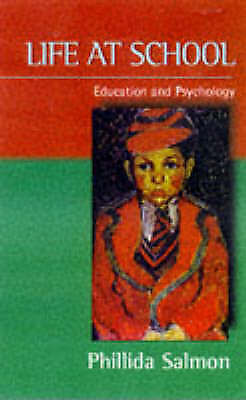 1 of 1 - Life At School: Education and Psychology (Psychology/self-help), Salmon, Phillid