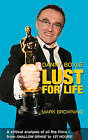 Danny Boyle: Lust for Life: Critical Analysis of All the Films from Shallow Grave to 127 Hours by Mark Browning (Paperback, 2011)