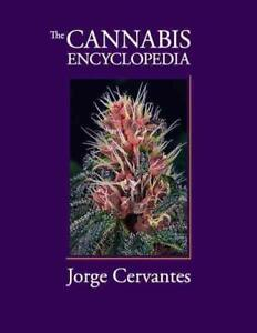 The Cannabis Encyclopedia: The Definitive Guide To Cultivation & Consumptio...
