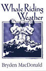 Whale Riding Weather by Bryden MacDonald (Paperback, 1994)