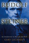 Rudolph Steiner: An Introduction to His Life and Work by Gary Lachman (Paperback, 2007)