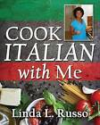Cook Italian with Me by Linda L Russo (Paperback / softback, 2014)