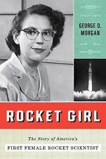 Rocket Girl : The Story of Mary Sherman Morgan, America's First Female Rocket...