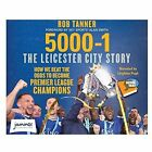 5000-1 the Leicester City Story by Rob Tanner (CD-Audio, 2016)