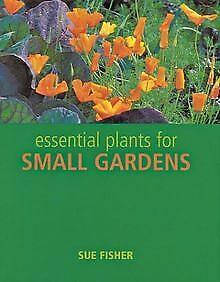 Essential Plants for Small Gardens von Fisher, Sue,...   Buch   Zustand sehr gut