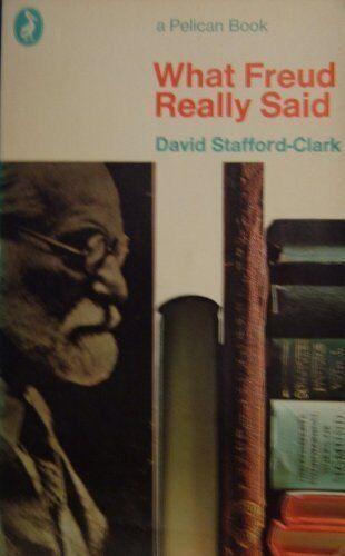 What Freud Really Said (Pelican) By David Stafford-Clark