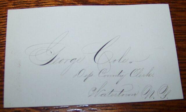 c1870 GEORGE COLE WATERTOWN NY CLERK CALLING CARD CIVIL WAR GAR VET 51st NY VOL