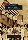 Manchaca by The Manchaca Onion Creek Historical Association (Paperback / softback, 2013)