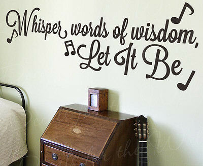 Words of Wisdom Let It Be Beatles Paul McCartney Quote Wall Vinyl Decal Art Q22