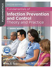 Fundamentals of Infection Prevention and Control: Theory and Practice by Debbie Weston (Paperback, 2013)