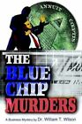 The Blue Chip Murders Wilson Crime Mystery iUniverse Hardback 9780595662364