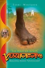 Yesupadam: Reaching India's Untouched (Believe Books Real Life Stories) Whitake