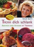 Ursula Summ - Trenn Dich schlank: Abnehmen ohne Aufwand mit Trennkost /4