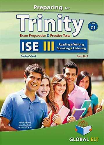 PREPARING FOR TRINITY ISE III (C1) READING -WRITING-SPEAKING -LISTENING SELF-STU